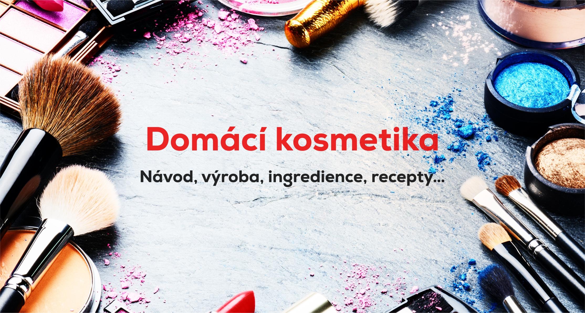 7e6f61c7e Domácí kosmetika → Návod, výroba, ingredience, zkušenosti - Skrblík.cz