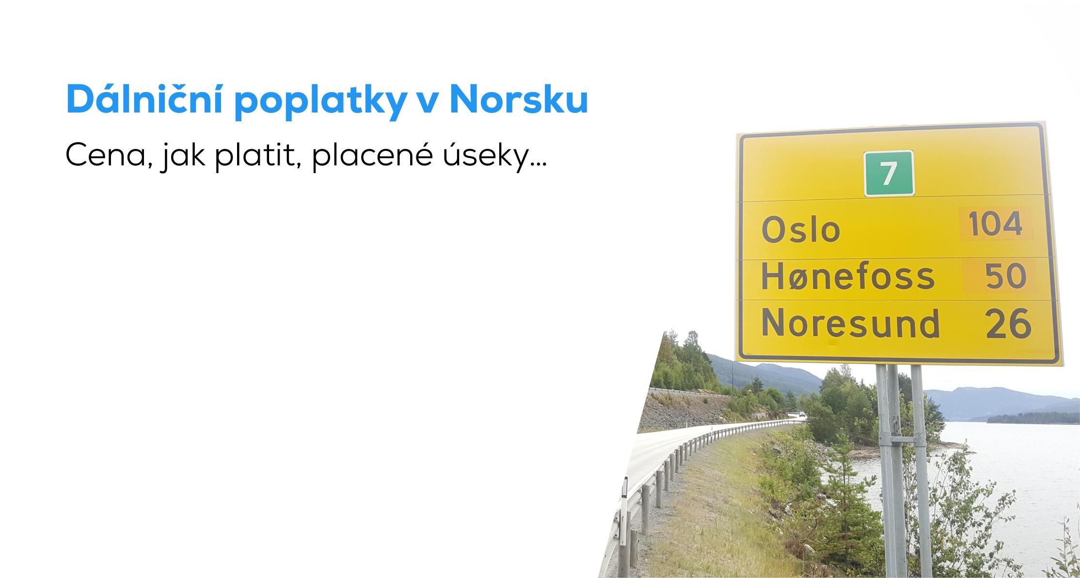 Dalnicni Poplatky Norsko 2020 Cena Jak Platit Placene Useky